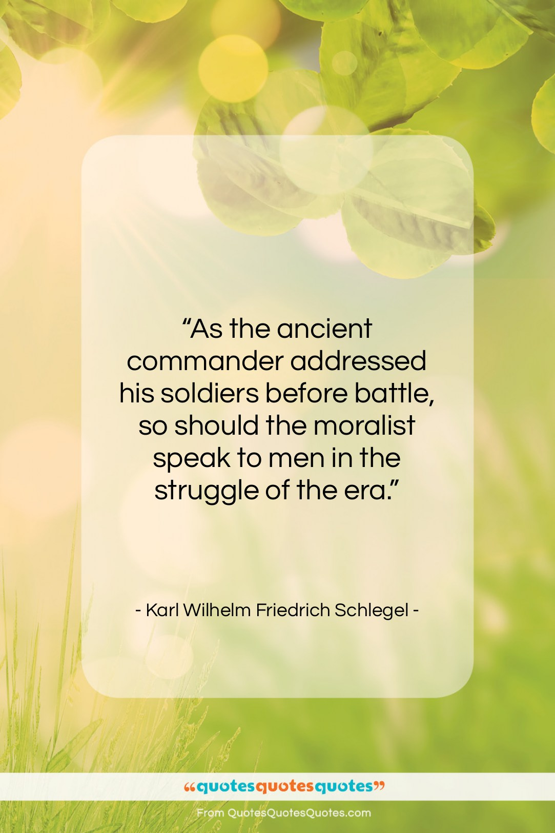 """Karl Wilhelm Friedrich Schlegel quote: """"As the ancient commander addressed his soldiers…""""- at QuotesQuotesQuotes.com"""