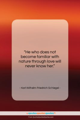 """Karl Wilhelm Friedrich Schlegel quote: """"He who does not become familiar with…""""- at QuotesQuotesQuotes.com"""