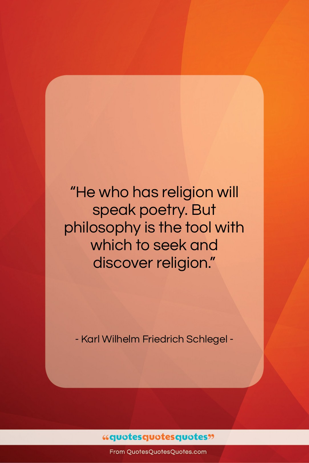 """Karl Wilhelm Friedrich Schlegel quote: """"He who has religion will speak poetry….""""- at QuotesQuotesQuotes.com"""