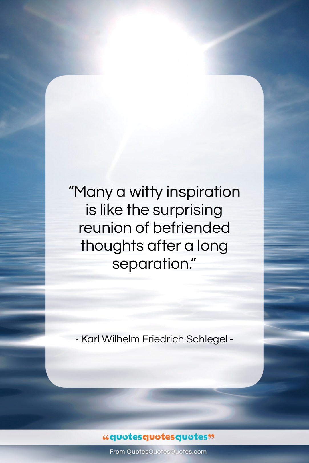 """Karl Wilhelm Friedrich Schlegel quote: """"Many a witty inspiration is like the…""""- at QuotesQuotesQuotes.com"""
