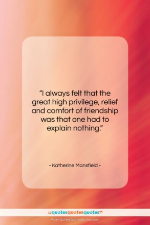 """Katherine Mansfield quote: """"I always felt that the great high…""""- at QuotesQuotesQuotes.com"""