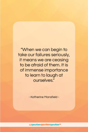 """Katherine Mansfield quote: """"When we can begin to take our…""""- at QuotesQuotesQuotes.com"""
