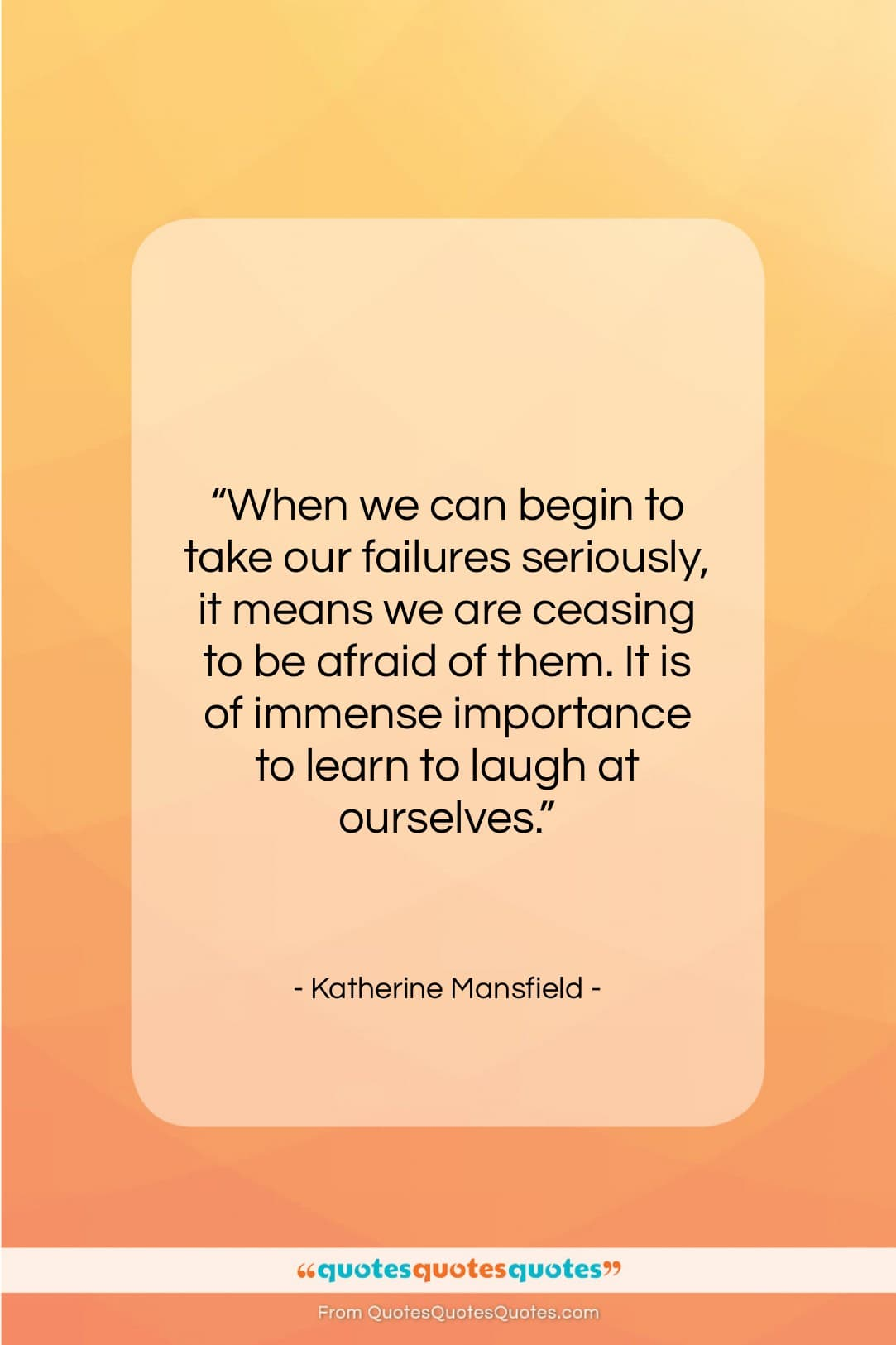 "Katherine Mansfield quote: ""When we can begin to take our…""- at QuotesQuotesQuotes.com"