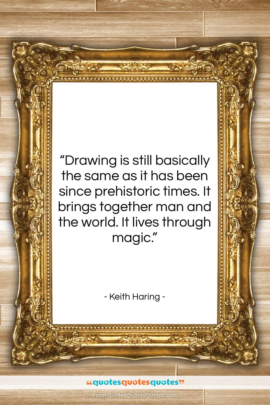 """Keith Haring quote: """"Drawing is still basically the same as…""""- at QuotesQuotesQuotes.com"""