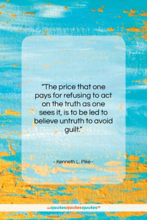 """Kenneth L. Pike quote: """"The price that one pays for refusing…""""- at QuotesQuotesQuotes.com"""