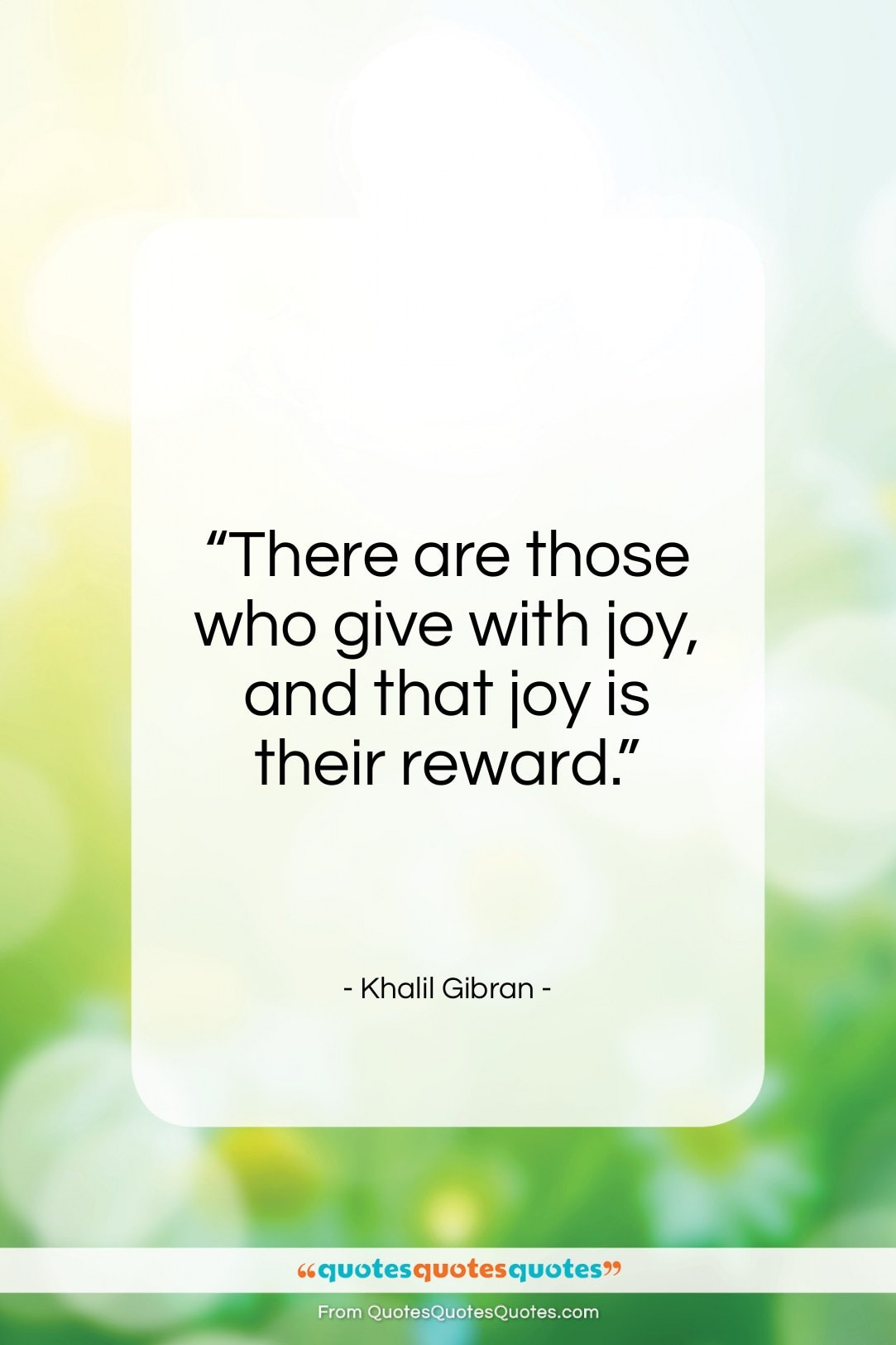 """Khalil Gibran quote: """"There are those who give with joy…""""- at QuotesQuotesQuotes.com"""