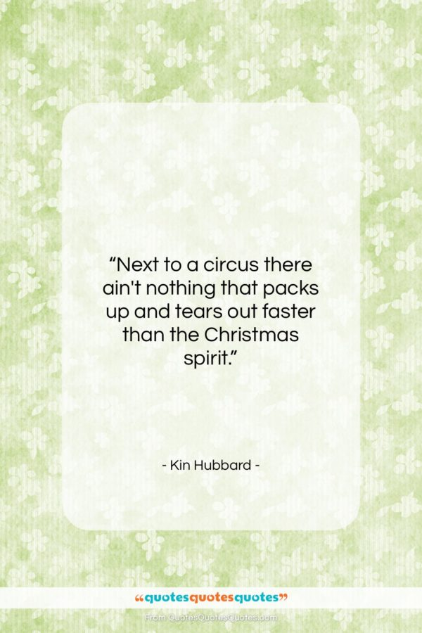 """Kin Hubbard quote: """"Next to a circus there ain't nothing…""""- at QuotesQuotesQuotes.com"""