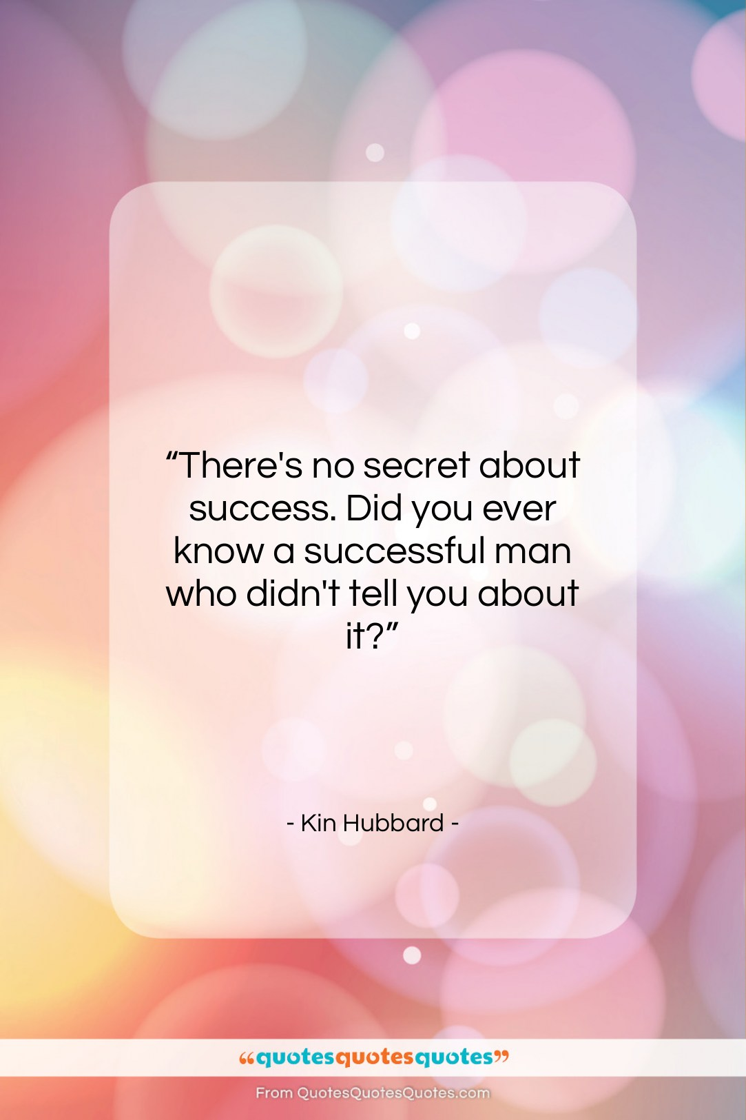 """Kin Hubbard quote: """"There's no secret about success. Did you…""""- at QuotesQuotesQuotes.com"""