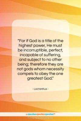"""Lactantius quote: """"For if God is a title of…""""- at QuotesQuotesQuotes.com"""