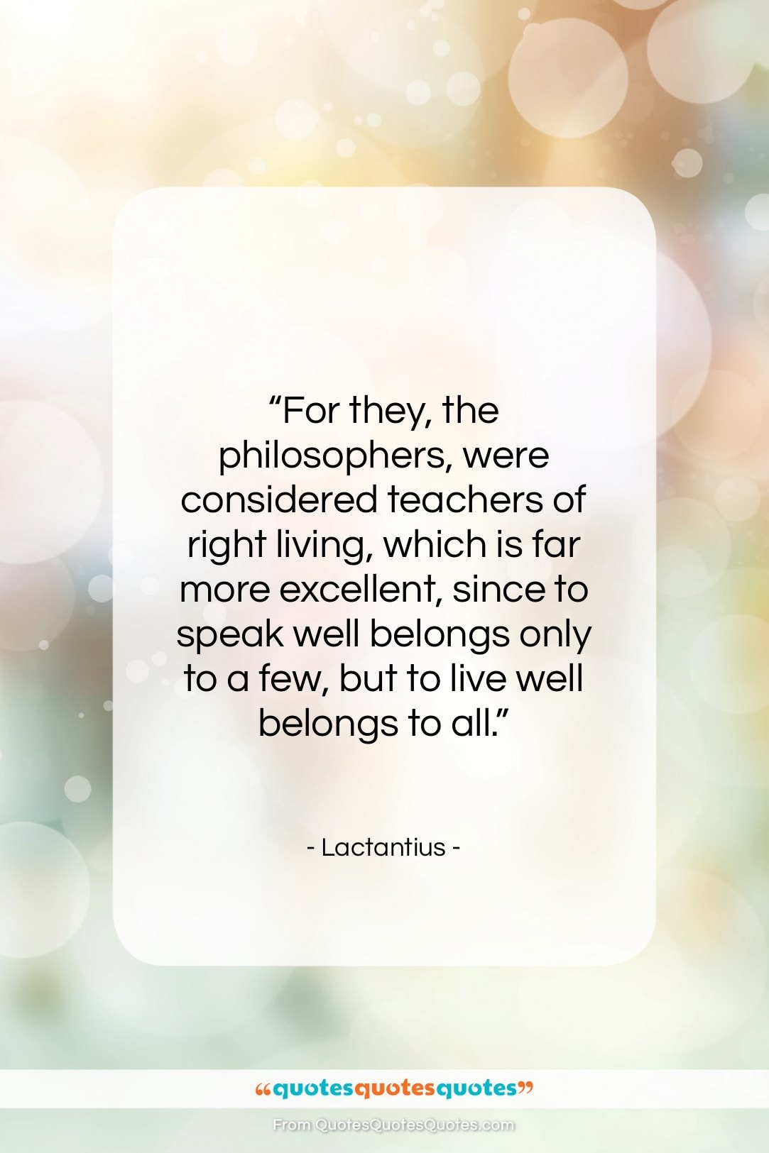 """Lactantius quote: """"For they, the philosophers, were considered teachers…""""- at QuotesQuotesQuotes.com"""