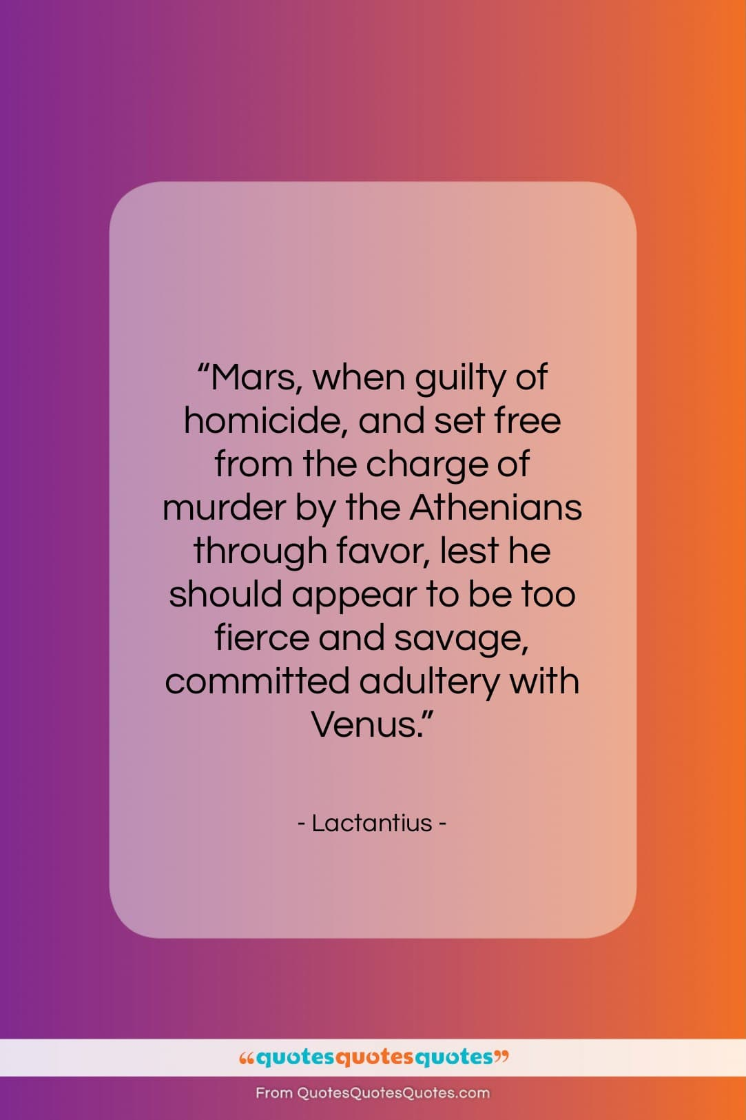 """Lactantius quote: """"Mars, when guilty of homicide, and set…""""- at QuotesQuotesQuotes.com"""