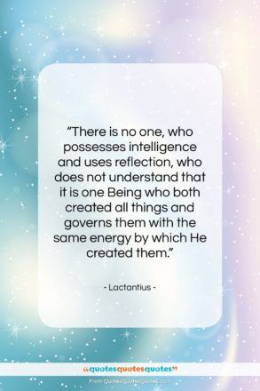 """Lactantius quote: """"There is no one, who possesses intelligence…""""- at QuotesQuotesQuotes.com"""