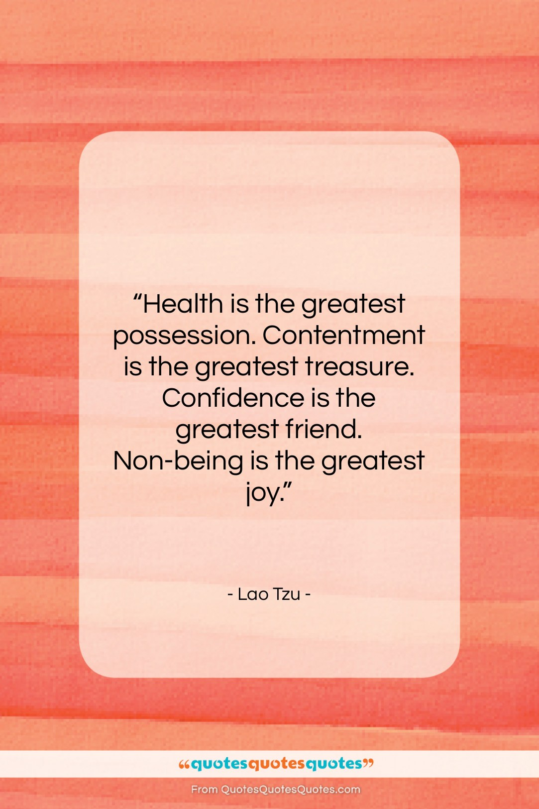 """Lao Tzu quote: """"Health is the greatest possession. Contentment is…""""- at QuotesQuotesQuotes.com"""