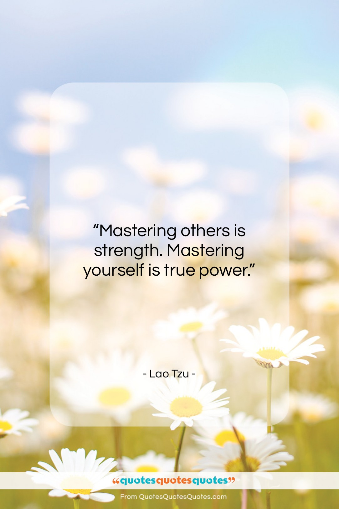 """Lao Tzu quote: """"Mastering others is strength. Mastering yourself is…""""- at QuotesQuotesQuotes.com"""