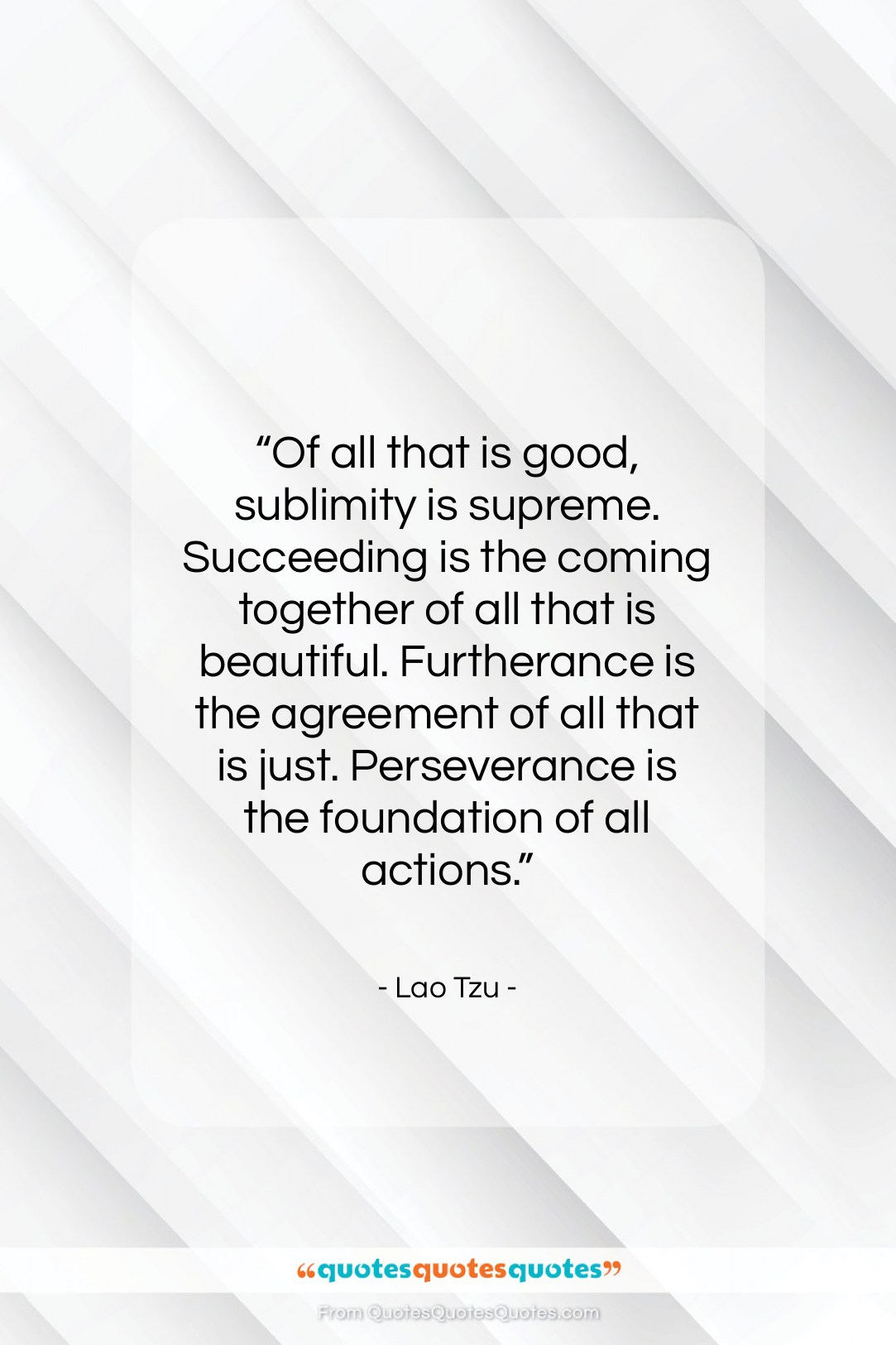 """Lao Tzu quote: """"Of all that is good, sublimity is…""""- at QuotesQuotesQuotes.com"""