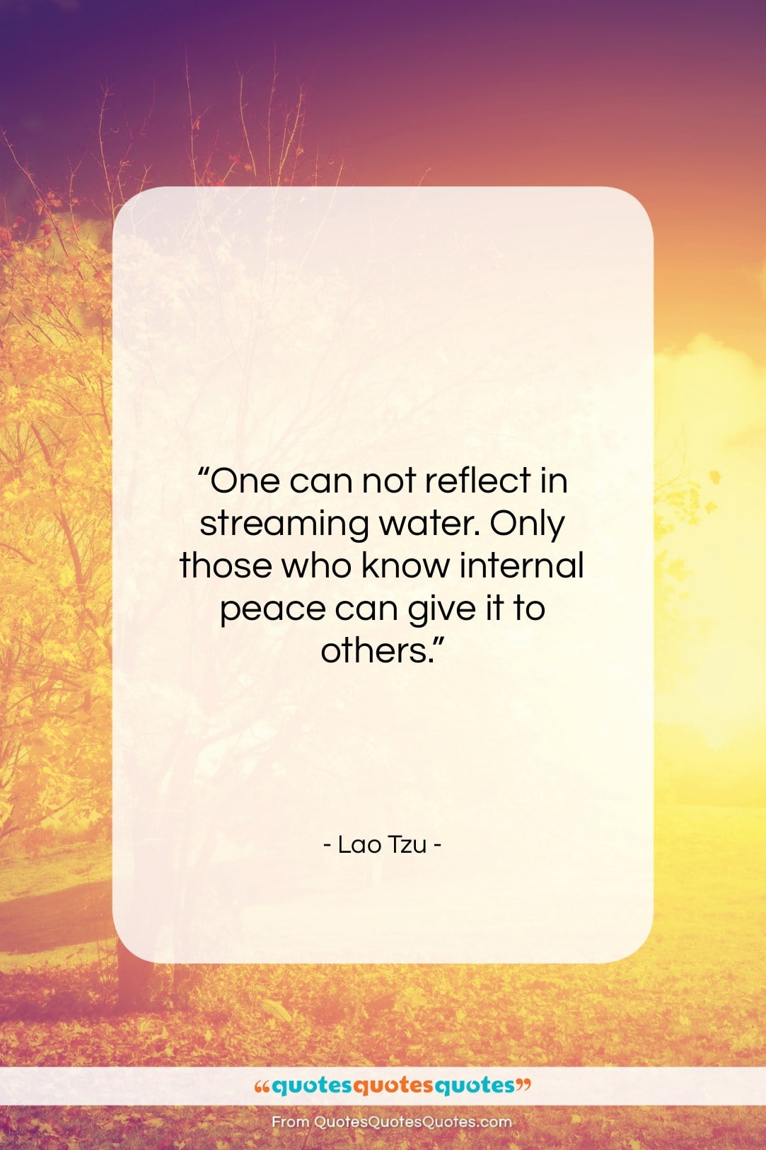 """Lao Tzu quote: """"One can not reflect in streaming water…""""- at QuotesQuotesQuotes.com"""