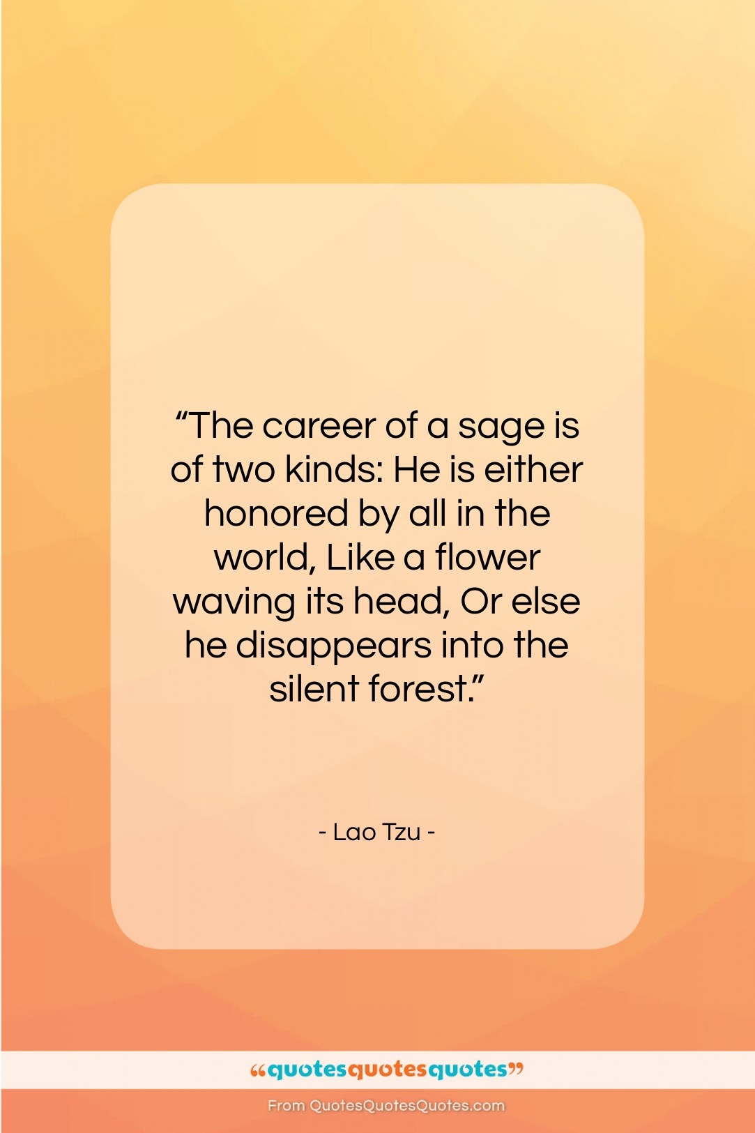"""Lao Tzu quote: """"The career of a sage is of…""""- at QuotesQuotesQuotes.com"""