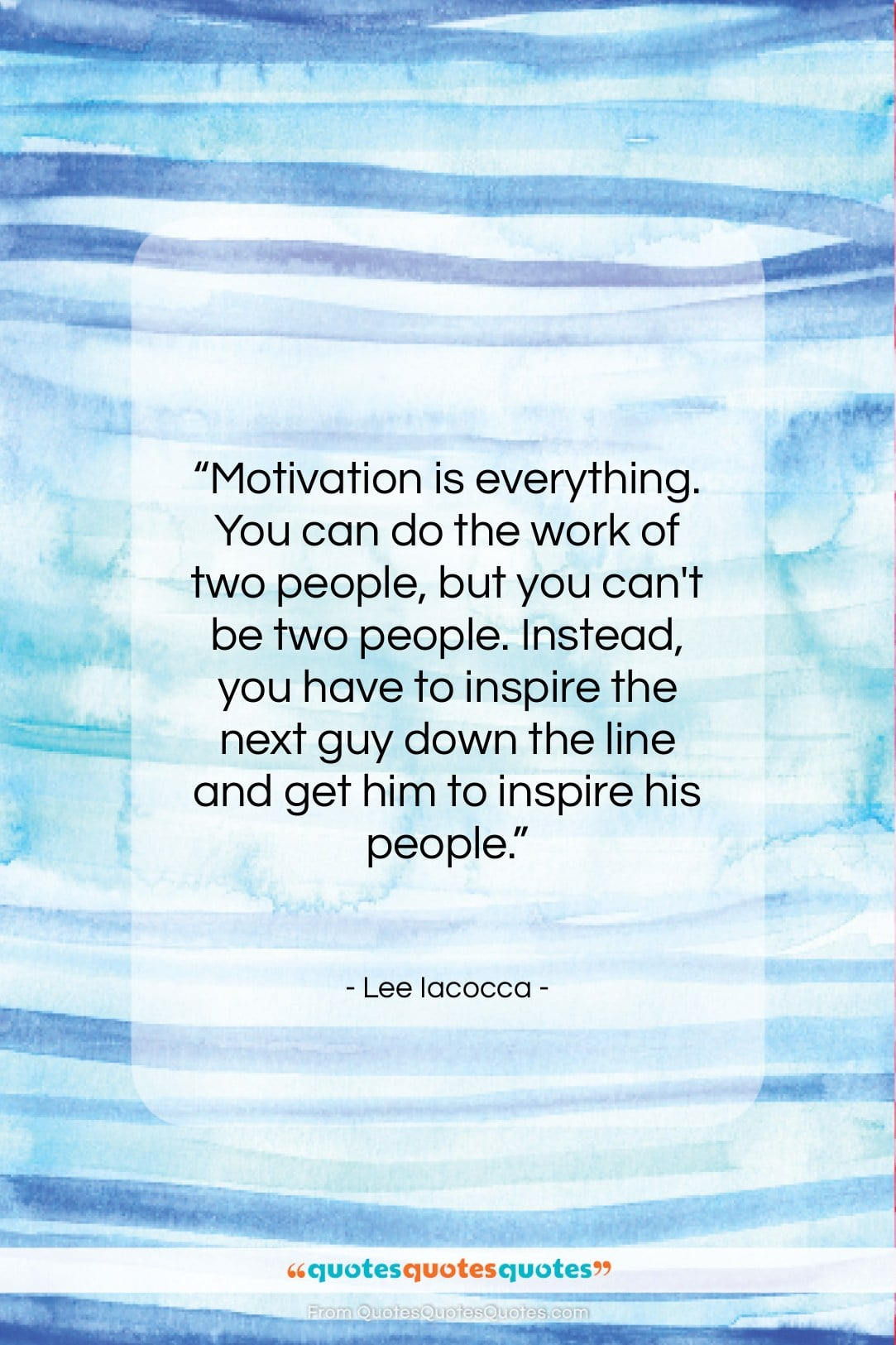 """Lee Iacocca quote: """"Motivation is everything. You can do the…""""- at QuotesQuotesQuotes.com"""