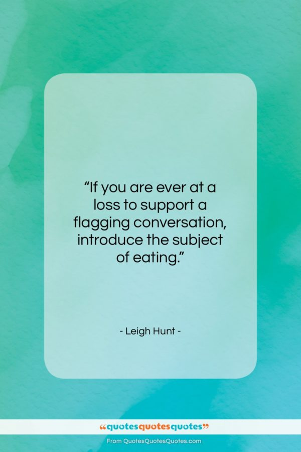 """Leigh Hunt quote: """"If you are ever at a loss…""""- at QuotesQuotesQuotes.com"""