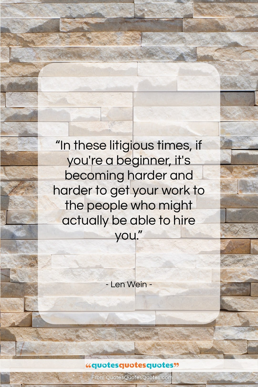 """Len Wein quote: """"In these litigious times, if you're a…""""- at QuotesQuotesQuotes.com"""