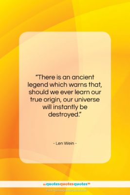 """Len Wein quote: """"There is an ancient legend which warns…""""- at QuotesQuotesQuotes.com"""
