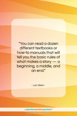 "Len Wein quote: ""You can read a dozen different textbooks…""- at QuotesQuotesQuotes.com"