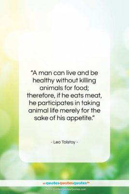 """Leo Tolstoy quote: """"A man can live and be healthy…""""- at QuotesQuotesQuotes.com"""