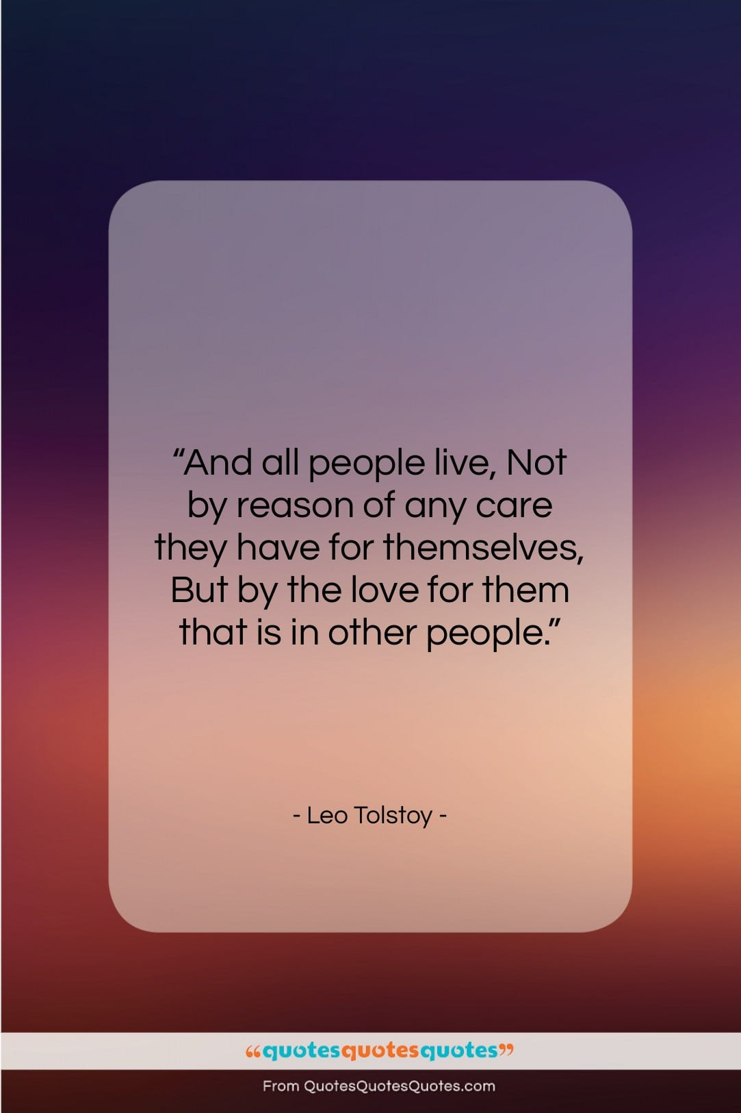 """Leo Tolstoy quote: """"And all people live, Not by reason…""""- at QuotesQuotesQuotes.com"""