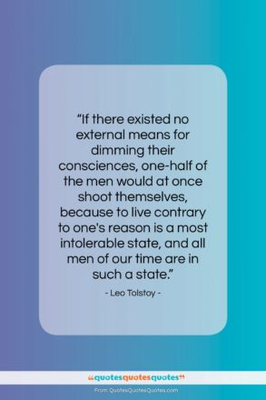 """Leo Tolstoy quote: """"If there existed no external means for…""""- at QuotesQuotesQuotes.com"""