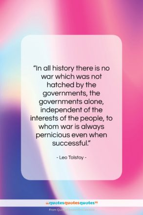 "Leo Tolstoy quote: ""In all history there is no war…""- at QuotesQuotesQuotes.com"