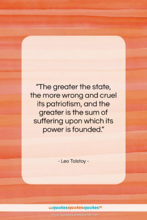 """Leo Tolstoy quote: """"The greater the state, the more wrong…""""- at QuotesQuotesQuotes.com"""