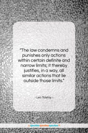 """Leo Tolstoy quote: """"The law condemns and punishes only actions…""""- at QuotesQuotesQuotes.com"""