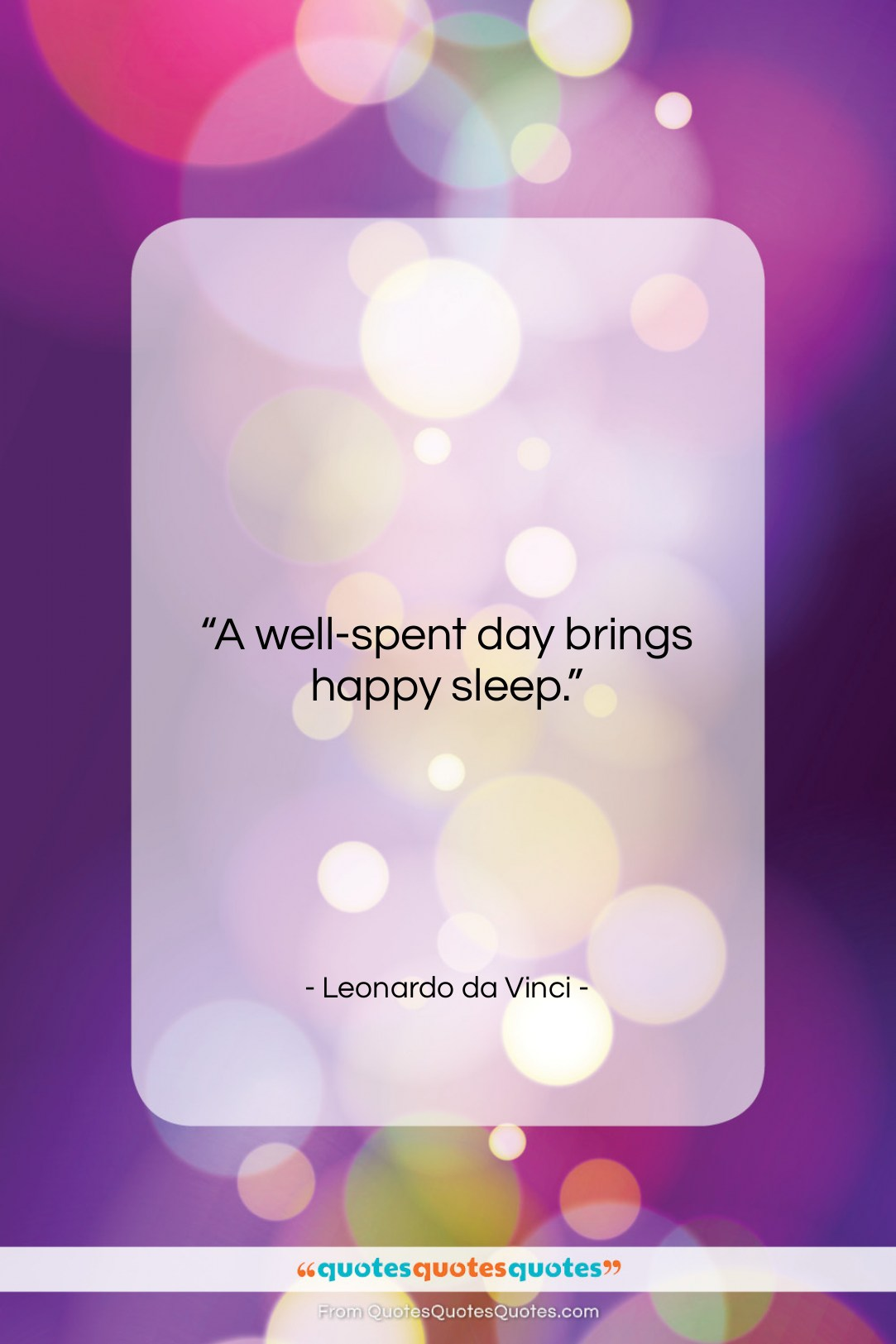 "Leonardo da Vinci quote: ""A well-spent day brings happy sleep….""- at QuotesQuotesQuotes.com"