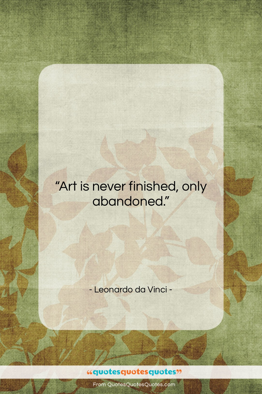 """Leonardo da Vinci quote: """"Art is never finished, only abandoned….""""- at QuotesQuotesQuotes.com"""