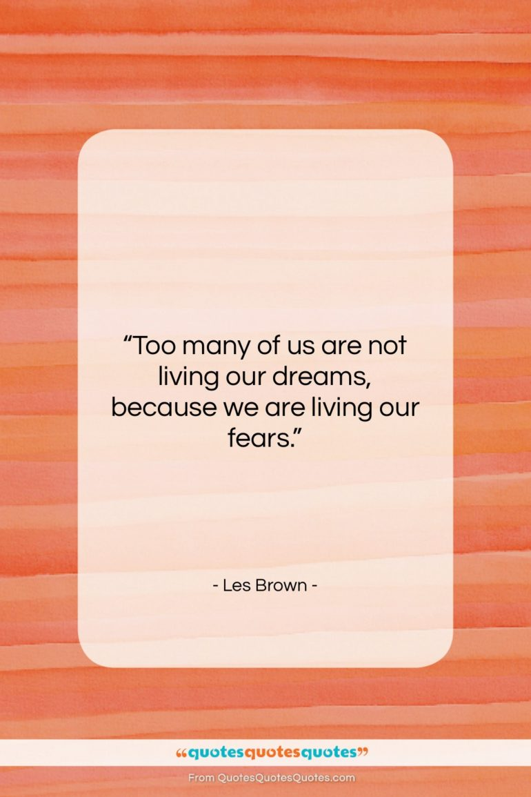 """Les Brown quote: """"Too many of us are not living…""""- at QuotesQuotesQuotes.com"""