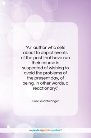 """Lion Feuchtwanger quote: """"An author who sets about to depict…""""- at QuotesQuotesQuotes.com"""