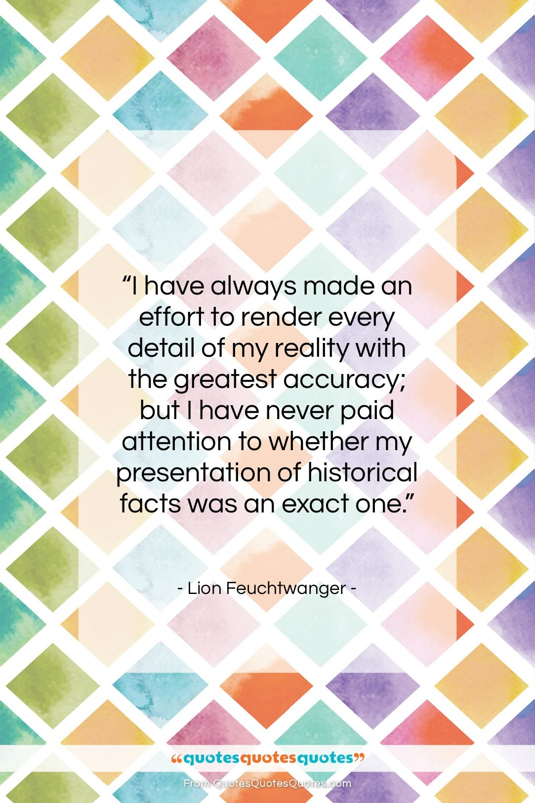 """Lion Feuchtwanger quote: """"I have always made an effort to…""""- at QuotesQuotesQuotes.com"""
