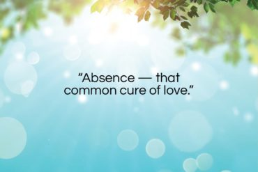 """Lord Byron quote: """"Absence – that common cure of love….""""- at QuotesQuotesQuotes.com"""