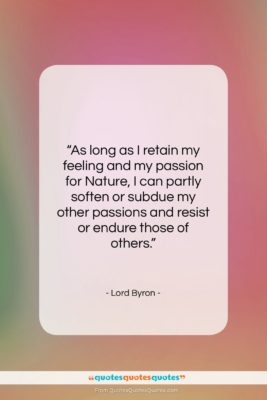 """Lord Byron quote: """"As long as I retain my feeling…""""- at QuotesQuotesQuotes.com"""