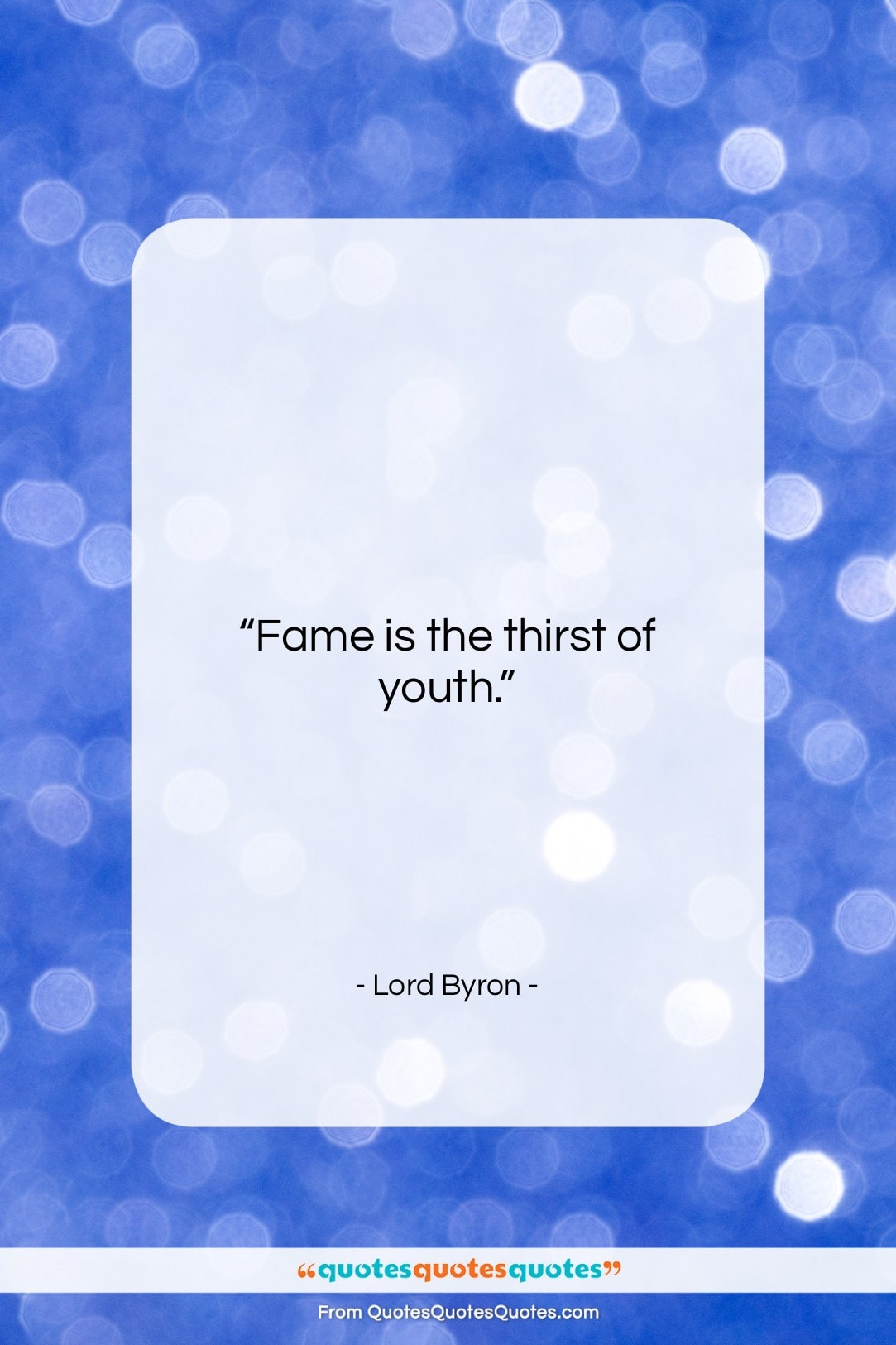 """Lord Byron quote: """"Fame is the thirst of youth….""""- at QuotesQuotesQuotes.com"""
