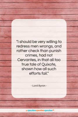 "Lord Byron quote: ""I should be very willing to redress…""- at QuotesQuotesQuotes.com"