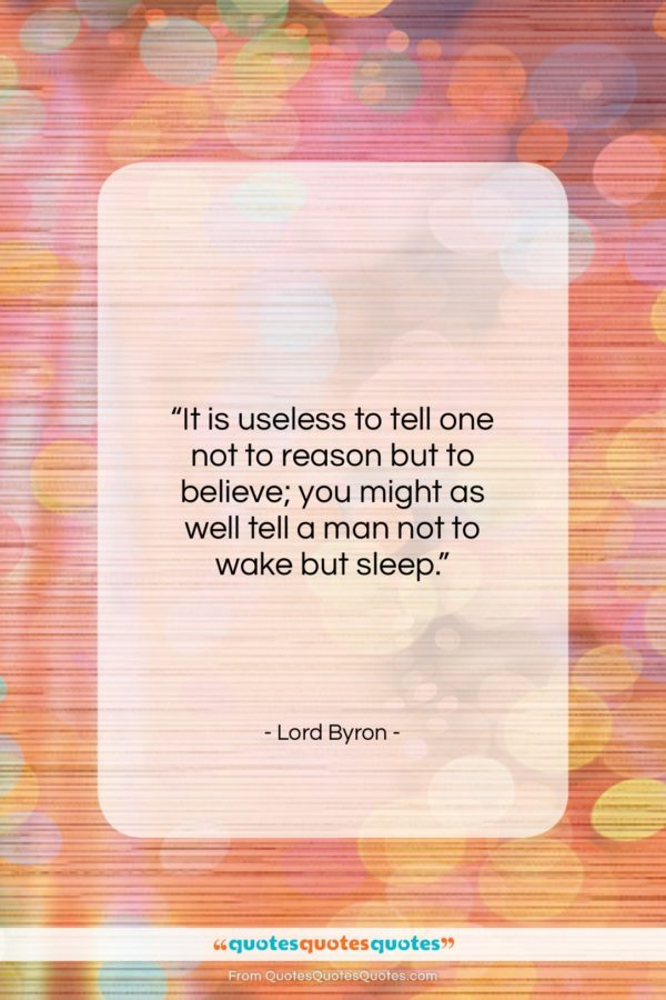 """Lord Byron quote: """"It is useless to tell one not…""""- at QuotesQuotesQuotes.com"""