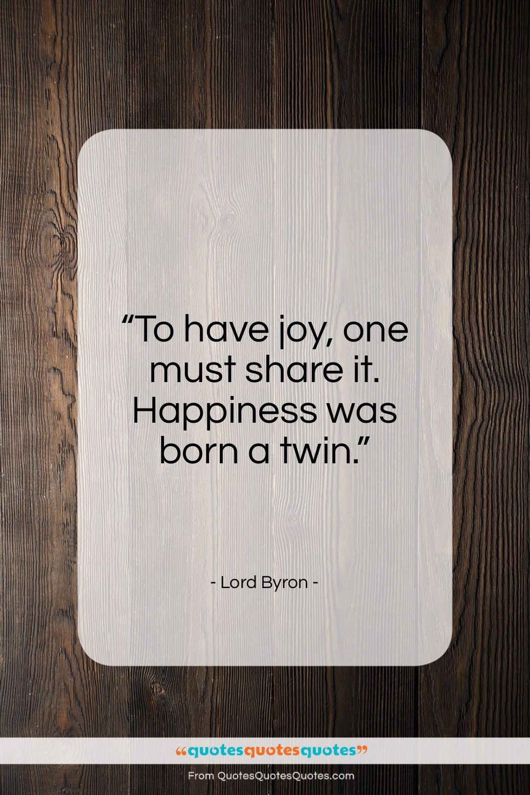 """Lord Byron quote: """"To have joy, one must share it…""""- at QuotesQuotesQuotes.com"""
