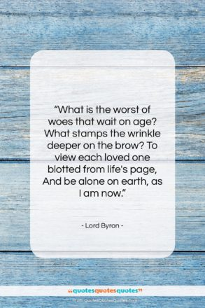 """Lord Byron quote: """"What is the worst of woes that…""""- at QuotesQuotesQuotes.com"""