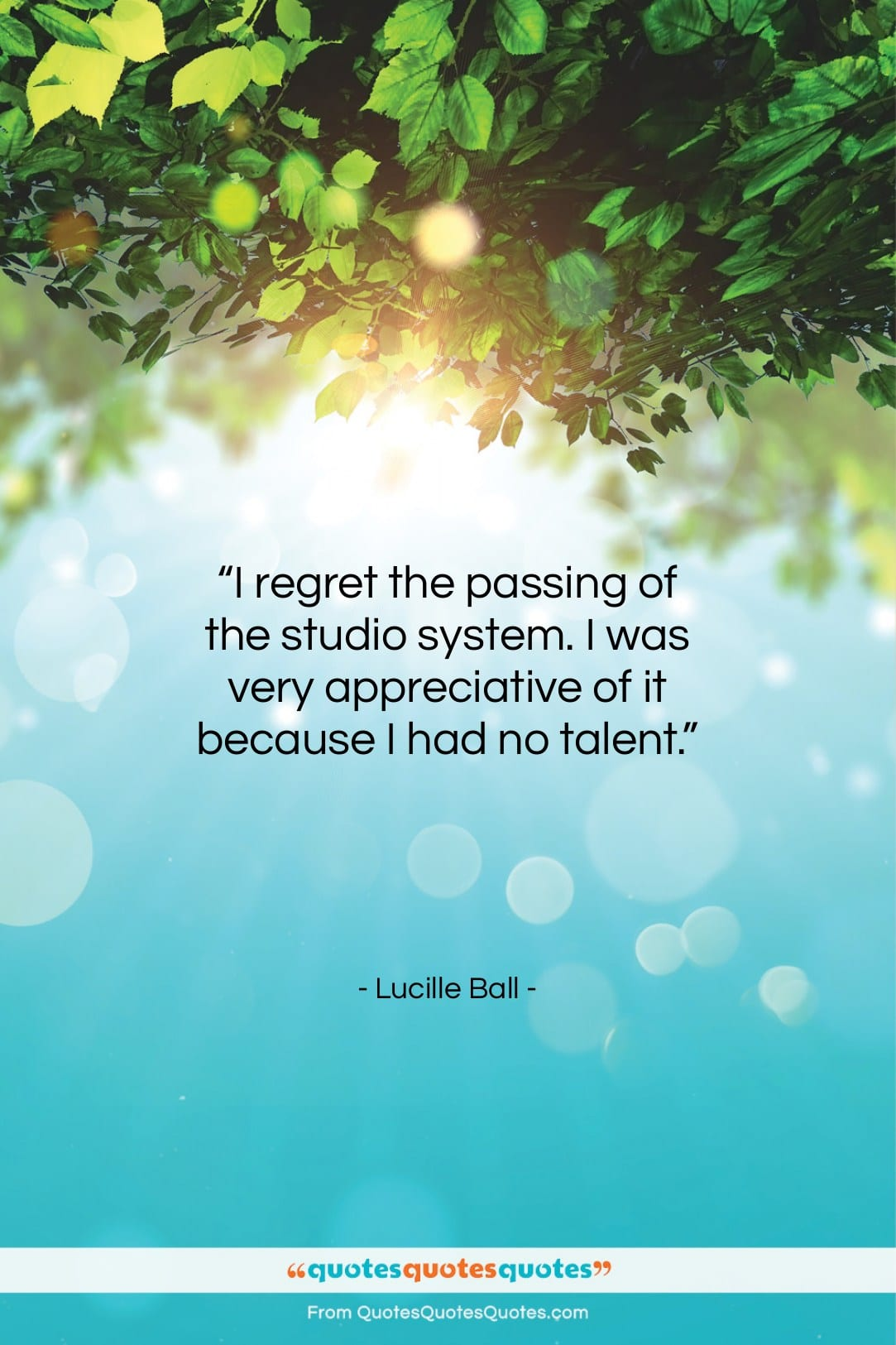 """Lucille Ball quote: """"I regret the passing of the studio…""""- at QuotesQuotesQuotes.com"""