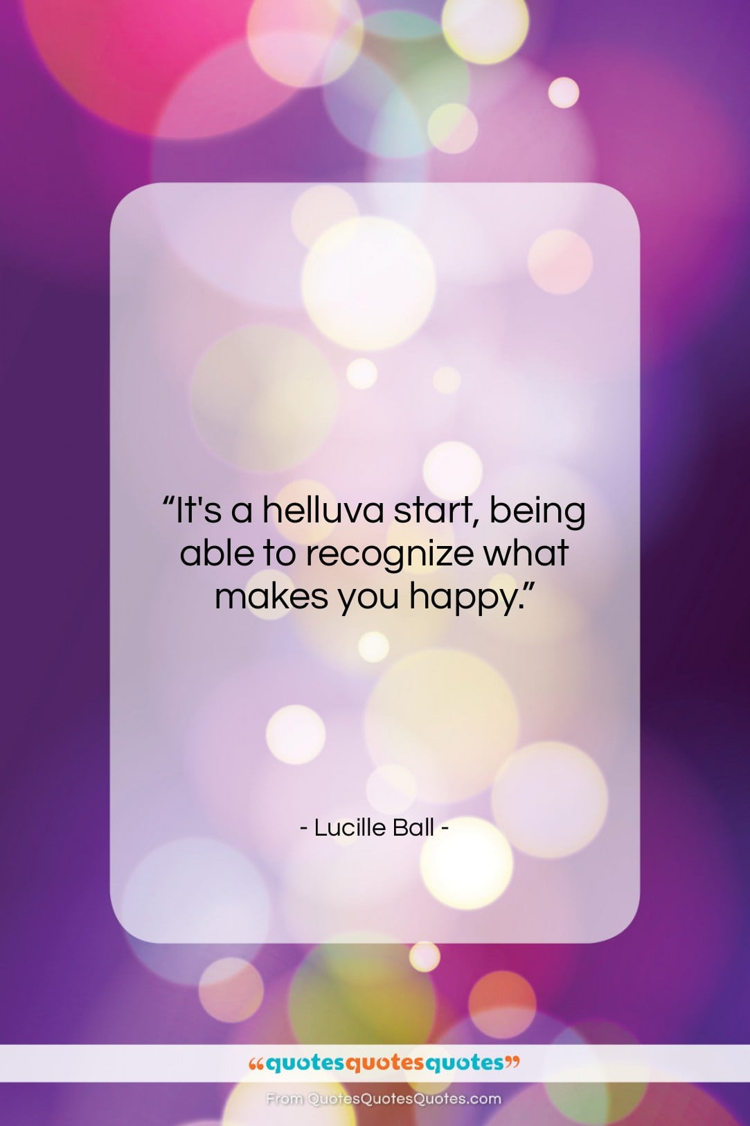 """Lucille Ball quote: """"It's a helluva start, being able to…""""- at QuotesQuotesQuotes.com"""