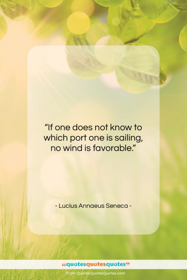 """Lucius Annaeus Seneca quote: """"If one does not know to which…""""- at QuotesQuotesQuotes.com"""