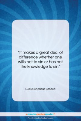 """Lucius Annaeus Seneca quote: """"It makes a great deal of difference…""""- at QuotesQuotesQuotes.com"""