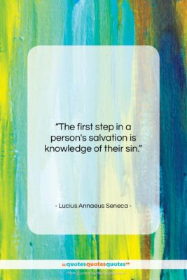 "Lucius Annaeus Seneca quote: ""The first step in a person's salvation…""- at QuotesQuotesQuotes.com"