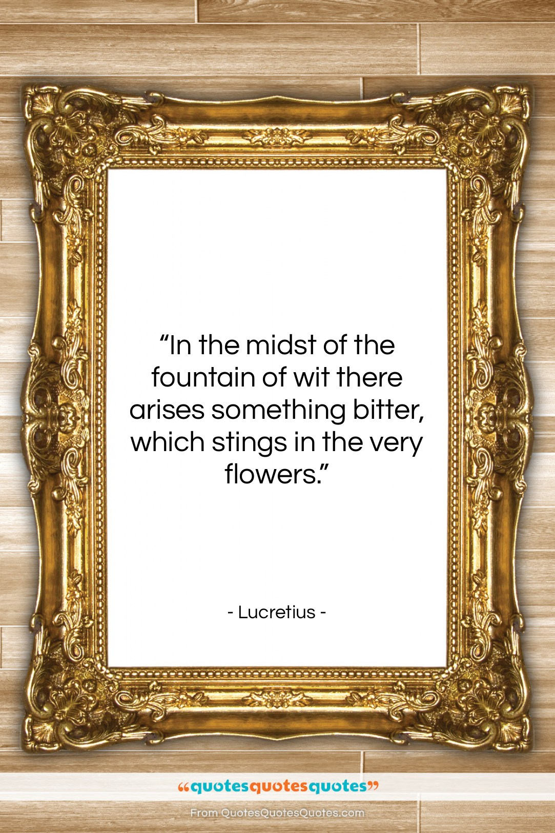 """Lucretius quote: """"In the midst of the fountain of…""""- at QuotesQuotesQuotes.com"""